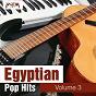 Compilation Egyptian pop hits, vol. 3 avec Mohamed Mounir / Amr Diab / Hany Zakarya / Aly el Haggar / Randa Eissa, Kwayse P...