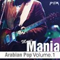 Compilation Arabian pop music mania, vol. 1 avec Mohamed Mounir / Ahmed el Haggar / Omar Khayrat / Rana Ateik / Ahmed Galal...