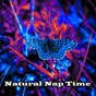 Album Natural nap time de Rest & Relax Nature Sounds Artists / Nature Sounds Nature Music / Sleep Sounds of Nature / Sleepy Night Music
