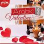 Compilation Arabic valentine hits, vol. 3 avec Darine Hadchiti / Seneen Band / Gamal Elshamy / Loai / Shaimaa Elshayeb...