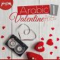 Compilation Arabic valentine hits, vol. 1 avec Wael Jassar / Abdel Fattah el Gereny / Mohamed Metwaly / Razan / Shaimaa Elshayeb...