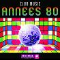 Compilation Club music 80 (les 30 plus grands tubes des années 80 avec hotmixradio) avec Peter & Sloane / Partenaire Particulier / Desireless / Laroche-Valmont / Caroline Loeb...