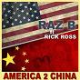 Album America 2 china (feat. rick ross) de Raz B