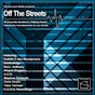 Compilation Off the streets avec Moodymanc / Dubble D / Soulfuledge / Dave Anthony / Da Vibes...