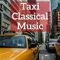 Album Taxi classical music de Franz Schubert / Jean-Sébastien Bach / Félix Mendelssohn / Frédéric Chopin / Franz Liszt...