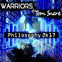 Album Philosophy 2k17 de Tom Snare / Warriors