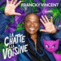 Album La chatte à la voisine de Francky Vincent