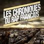 Compilation Les chroniques du rap français 4 avec Futur Proche / Melan, Fhat R / Noruff / Nivek / Napalm...