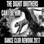 Album Can I be him (dance club rework 2k17) de The Dighit Brothers