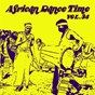 Compilation African dance time, vol.34 avec Mr Crushy / Allen B / The Angel / Annson / 9ice...