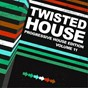 Compilation Twisted house, vol. 11 (progressive edition) avec Nick Mentes / Mike Newman / Sasha Alazy / Helguera & Dominicus, Brothers In the Booth / Veerus, Maxie Devine...