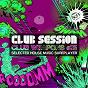 Compilation Club session pres. club weapons, vol. 25 avec Dimitri Vegas, Like Mike / Billy Newton-Davis / Tradelove / Falko Niestolik, Roter, Lewis / Nikolaz, Gant...