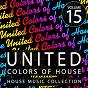 Compilation United Colors of House, Vol. 15 avec DJ Statik / Steven Stone / Garrett & Ojeay / MC Flipside / Johnny Bravo, Mieczyk...