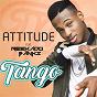 Album Tango (feat. reekado banks) de Attitude