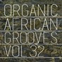 Compilation Organic african grooves, vol.32 avec Gemstones / Funky Fresh / G Smait / G.Real / Galaxy...