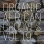 Compilation Organic african grooves, vol.19 avec Italian / Blackky / Gug Boy / H.B.D / Harry Brimstone...