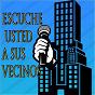 Compilation Escuche Usted a Sus Vecinos avec Morgan / Santos Moreno / Rosalie Cangelosi / Detenidos / El Wolffo...