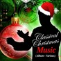 Compilation Classical christmas music avec Herbert von Karajan / Leonard Bernstein / Harry Simeone Chorale / The Mormon Tabernacle Choir / Sir John Barbirolli...