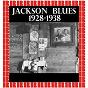 Compilation Jackson blues 1928-1938 (HD remastered edition) avec Bo Carter / Willie Lofton / Tommy Johnson / Willie Harris / Mississippi Sheiks...