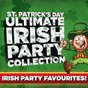 Compilation St. Patrick's Day Ultimate Irish Party Collection avec Patsy Watchorn / Sean Dunphy / Fiddler's Green, the Dublin City Ramblers / The New Barleycorn / Fair Isle Folk...