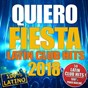 Compilation Quiero fiesta (club hits 2018) avec Chocolate MC / Veronica Vega / Wilo D' New / Farina, el Micha, el Pocho, Honorebel / Crossfire...