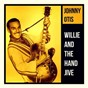 Album Willie and the Hand Jive de Johnny Otis