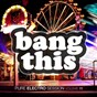 Compilation Bang this! - pure electro session, vol. 11 avec Peter Gelderblom / Melleefresh, Hoxton Whores / MC Flipside / Francesco Diaz, Jeff Rock / Andy Galea, Jesse Voorn...