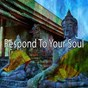 Album Respond to your soul de Zen Music Garden