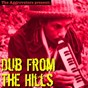 Album Dub from the hills de Augustus Pablo