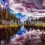Album Mindful yoga therapy de Yoga Sounds