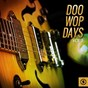 Compilation Doo wop days, vol. 5 avec The Chords / The Orioles / The Cadillacs / The Ravens / Frankie Lymon & the Teenagers...