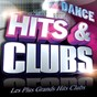 Compilation Hits & Clubs Dance (Les Plus Grands Hits Clubs Dance) avec Pinocchio / Dr. Alban / Mousse T / Cunnie Williams / Robin S...