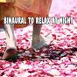 Album Binaural to relax at night de Binaural Beats