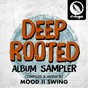Album Deep Rooted (Compiled & Mixed by Mood II Swing) (Album Sampler) de Mood II Swing