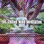 Album 66 chilled mind meditation de Outside Broadcast Recordings
