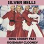 Album Silver bells (feat. rosemary clooney) de Bing Crosby