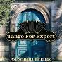 Compilation Tangos for export / asi se baila el tango avec Alfredo de Angelis / Alberto Castillo / Osvaldo Pugliese / Enrique Rodríguez Y Su Orquesta / Raúl Berón & Orquesta Francini Pontier...