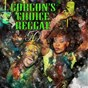 Compilation Gorgon's choice reggae (bunny 'striker' lee 50th anniversary edition) avec Dennis Alcapone / The Aggrovators / Delroy Wilson / Cornell Campbell / The Uniques...