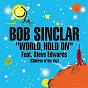 Album Word hold on (children of the sky) (radio edit) (feat. steve edwards) de Bob Sinclar