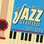 Compilation And so... the jazz started / sixty-seven avec Bing Crosby & Louis Armstrong / Bill Evans / Fats Waller / Ornette Coleman / The Savoy Ballroom Five...