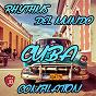 Compilation Rhythms del mundo cuba compilation avec Rubén Blades / Orquestra Românticos de Cuba / Joe Cuba / Joe Cuba Sextette / Los Compadres...