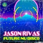 Album Future nu disco de Jason Rivas
