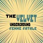 Album Femme fatale de The Velvet Underground