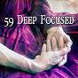 Album 59 deep focused de Musica Relajante