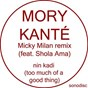 Album Nin kadi (feat. Shola Ama) (Too Much of a Good Thing) de Mory Kanté