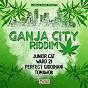 Compilation Ganja City Riddim avec Ward 21 / Junior Cat / Perfect Giddimani / Tomawok