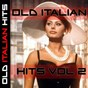 Compilation Old italian hits vol. 2 avec Carla Boni / Silvana Fioresi / Beniamino Gigli / Trio Lescano / Ernesto Bonino...