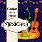 Compilation Genios de la música mexicana avec José Alfredo Jiménez / Cuco Sánchez / Pedro Infante / Dueto América / Javier Solís...