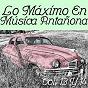 Compilation Lo máximo en música antañona vol. 13 y 14 avec Gallo / Valente Y Cáceres / Anita Villate Q. Y Alcides Brinceño / Dúo Llasmas / Barroso...