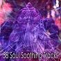 Album 58 soul soothing tracks de Meditación Música Ambiente